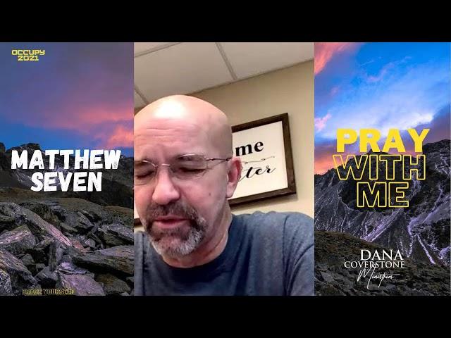 Matthew 7 - Monday - Pray With Me