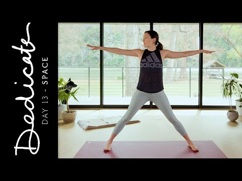 Dedicate - Day 13 - Space|Yoga With Adriene