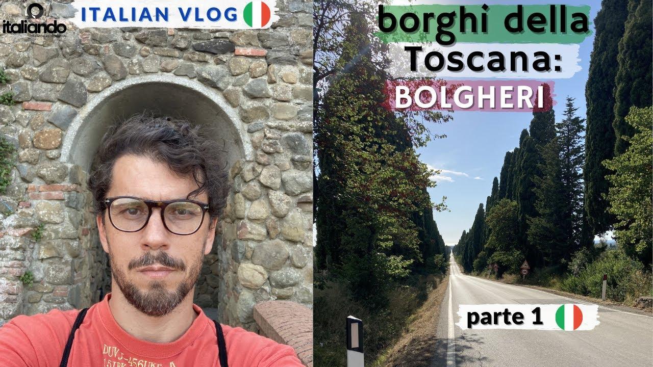 Borghi della Toscana: Bolgheri - italian Vlog italiano 2020 burgos da Toscana italiano learn italian