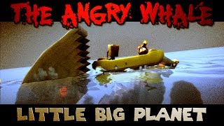 The Angry Whale Encounter! (Little Big Planet)