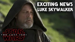 Star Wars The Last Jedi Exciting News Of Luke Skywalker SPOILERS