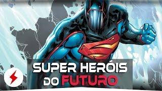 Top 5 super herÓis mais legais do futuro | espaço nerd