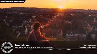 Jurrivh - Beautiful Piano Love Rap Beat Hip Hop Instrumental 2015 - ''All For Love''