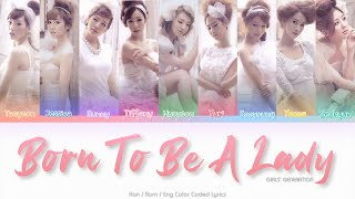 Girls' Generation (少女時代) Born To Be A Lady Color Coded Lyrics (Han/Rom/Eng)