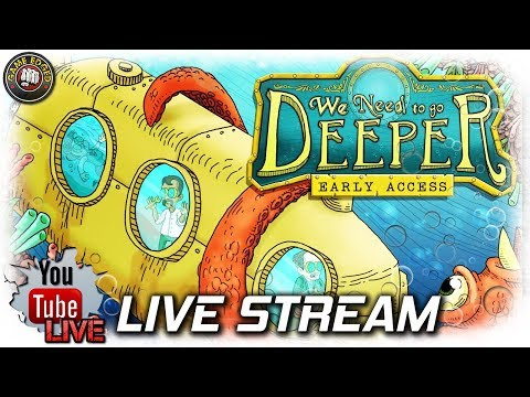 We Need To Go Deeper | Live Stream | Ep1 | We Need To Go Deeper Gameplay