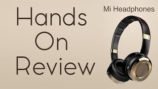 Xiaomi Mi Headphones Hands on Review !
