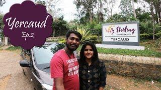 Yercaud | Sterling Resorts | Travel Vlog Ep.2 | Yercaud Sightseeing | Yercaud Tourism