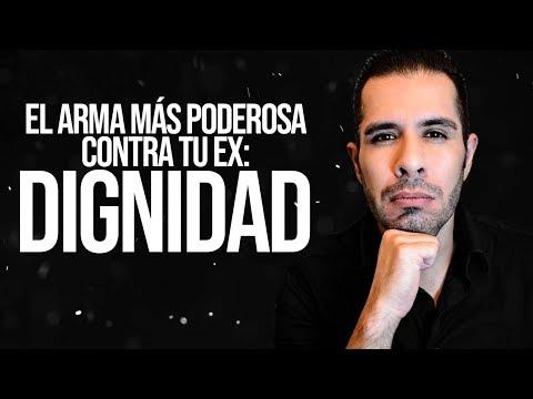 LA DIGNIDAD, EL ARMA MAS PODEROSA CONTRA TU EX