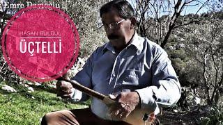 Hasan Bülbül - Üçtelli ile Yörük Türküleri
