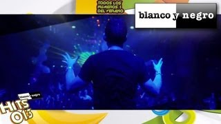 Blanco y Negro Hits 2013 (Official Medley)