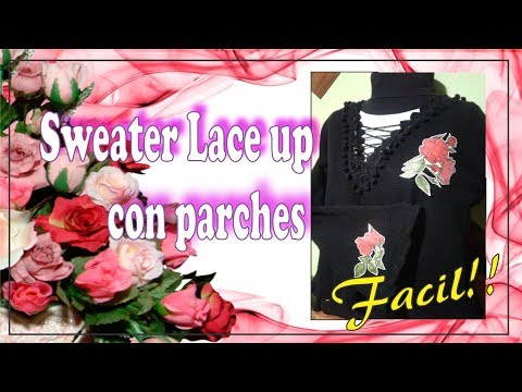 Como hacer un sweater lace up con parches -Principiantes