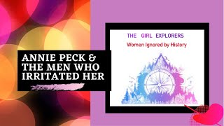Annie Peck and the Men Who Irritated Her