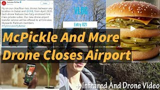 Drone Closes Airport Plus McPickle And Google Tulip