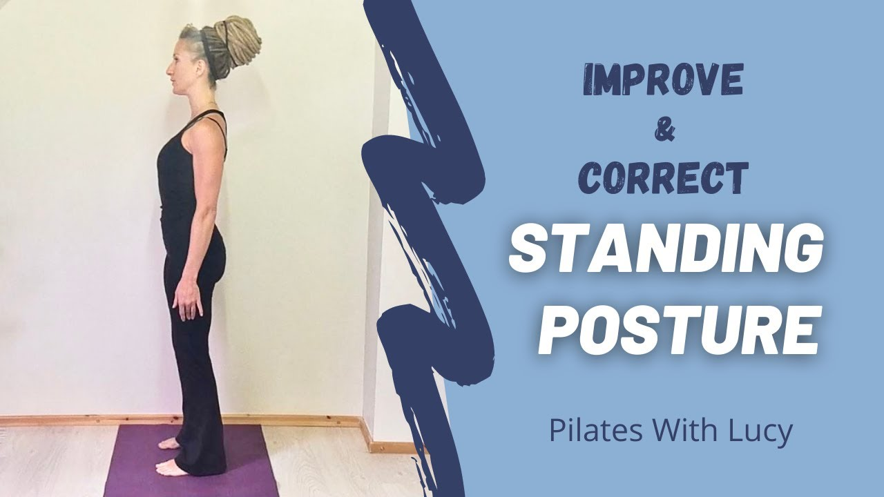 Beginners Pilates - Good Standing Posture - How To Stand Up Straight
