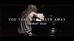 Smokin' Aces - You Take My Breath Away (Official Video)
