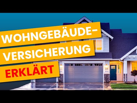 Wohngebäudeversicherung EINFACH ERKLÄRT!