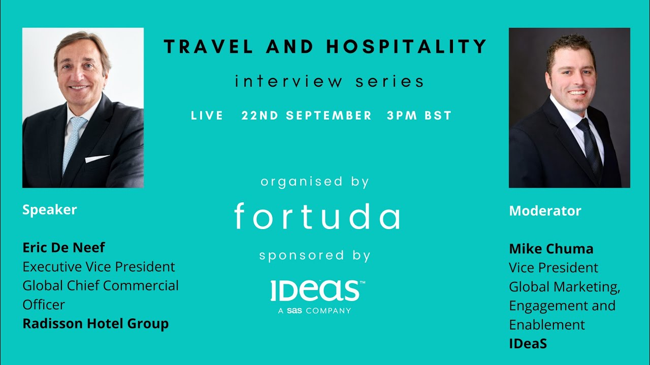 Fortuda's Interview Series - Eric de Neef, Global Chief Commercial Officer, Radisson Hotel Group