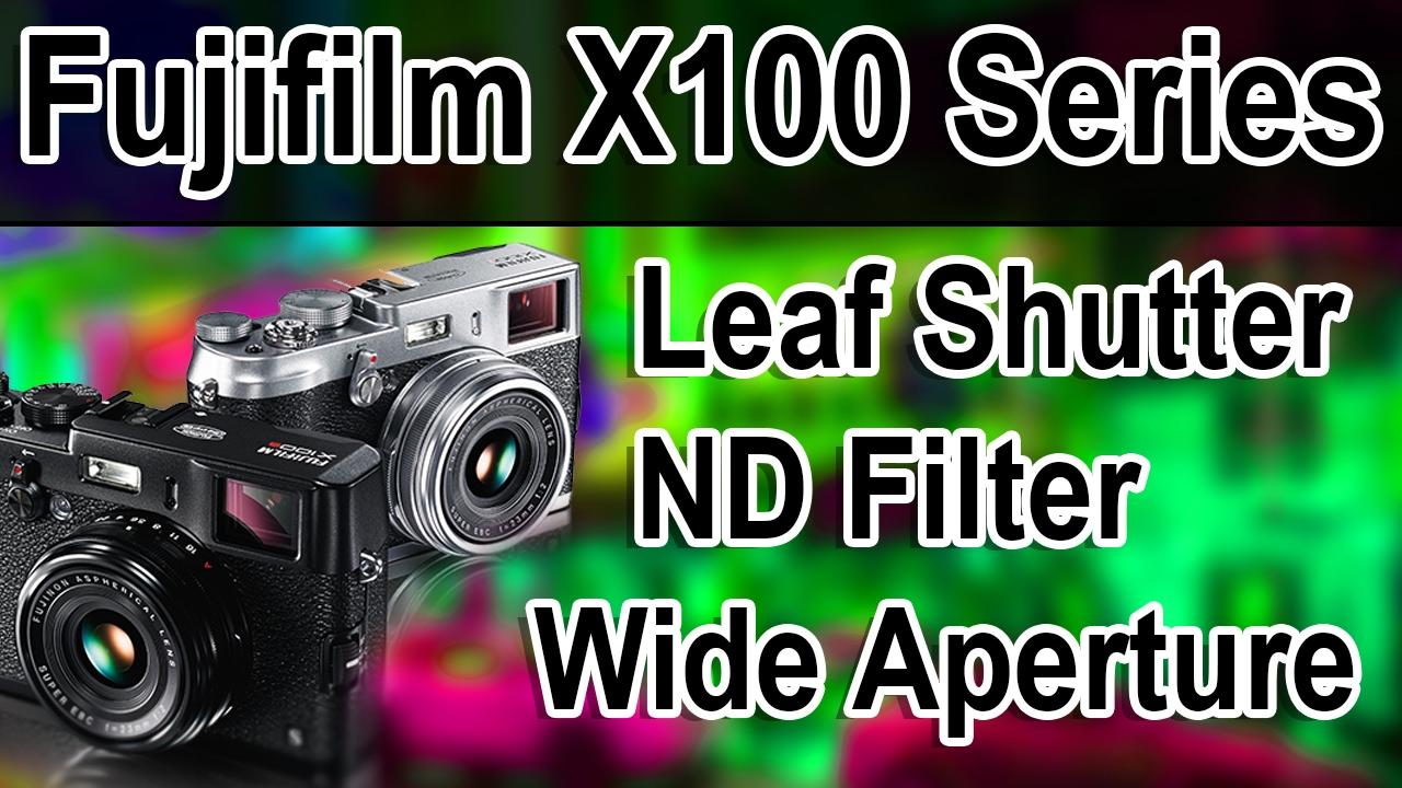 X100f: Leaf Shutter, ND Filter, Wide Aperture