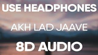 Akh Lad Jaave (8D AUDIO) Badshah, Asees Kaur, Jubin Nautiyal