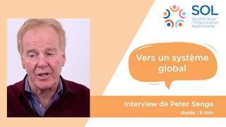 SoL France - Vers un système global - Peter Senge