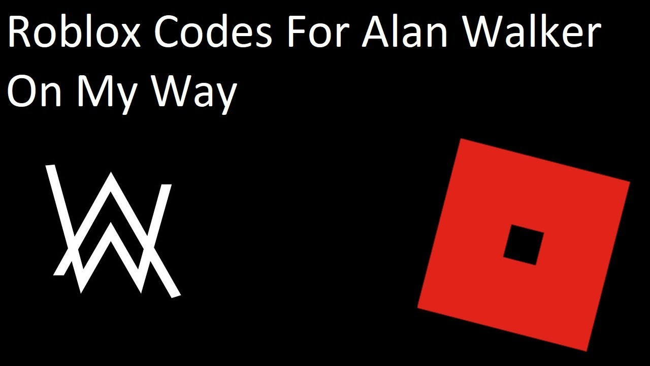 Roblox Codes And Ids For Alan Walker On My Way - 2019 roblox id alan walker