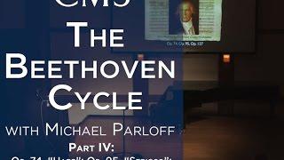 Michael Parloff: Lecture on Beethoven Quartets Op.74, Op. 95, & Op. 127