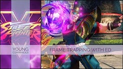 SFV - Frame Trapping With Ed