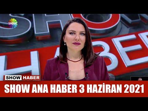 Show Ana Haber 3 Haziran 2021