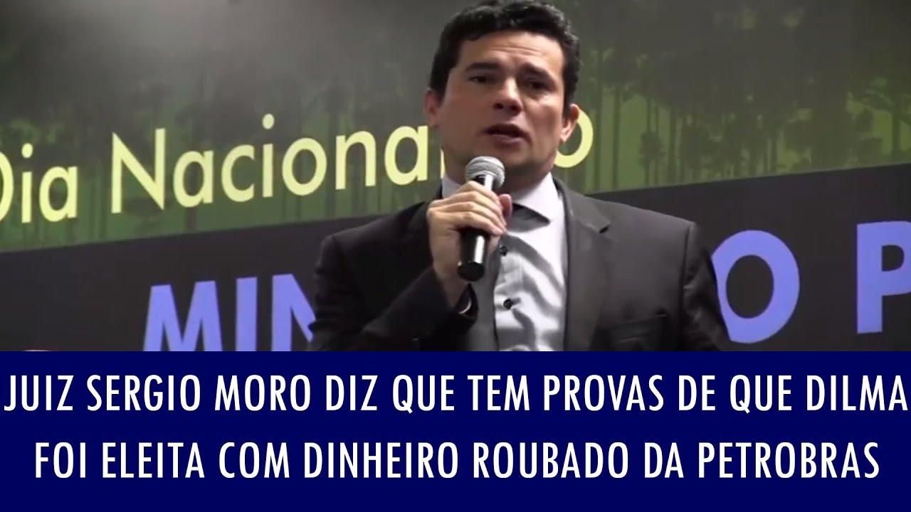 Juiz Sergio Moro diz que tem provas de que Dilma foi eleita com dinheiro roubado da Petrobras