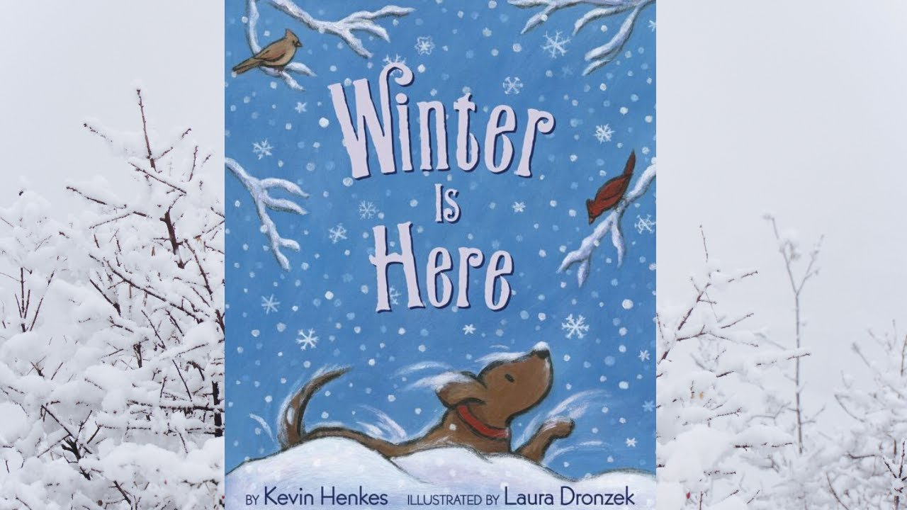 Winter Is Here By Kevin Henkes Children S Read Aloud Story Youtube In spring, when woods are. winter is here by kevin henkes children s read aloud story