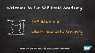 SAP HANA Academy - Database Management: What's New? - Security [2.0 SPS 00]