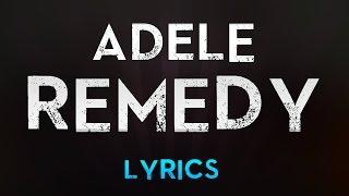Adele - Remedy (Lyrics)