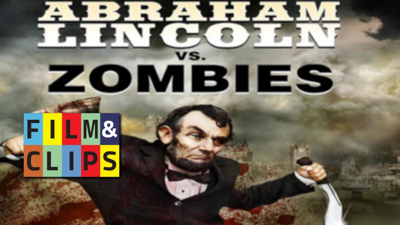 Abraham Lincoln Vs Zombies - Full Movie by Film&Clips