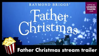 Raymond Briggs' Father Christmas - Stream Trailer