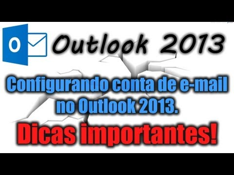 Outlook 2013 - Configurando conta de e-mail no Outlook 2013 (Dicas importantes)