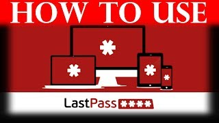 How to use LastPass (Complete Tutorial)
