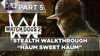 watch dogs 2 stealth walkthrough part 5 haum sweet haum