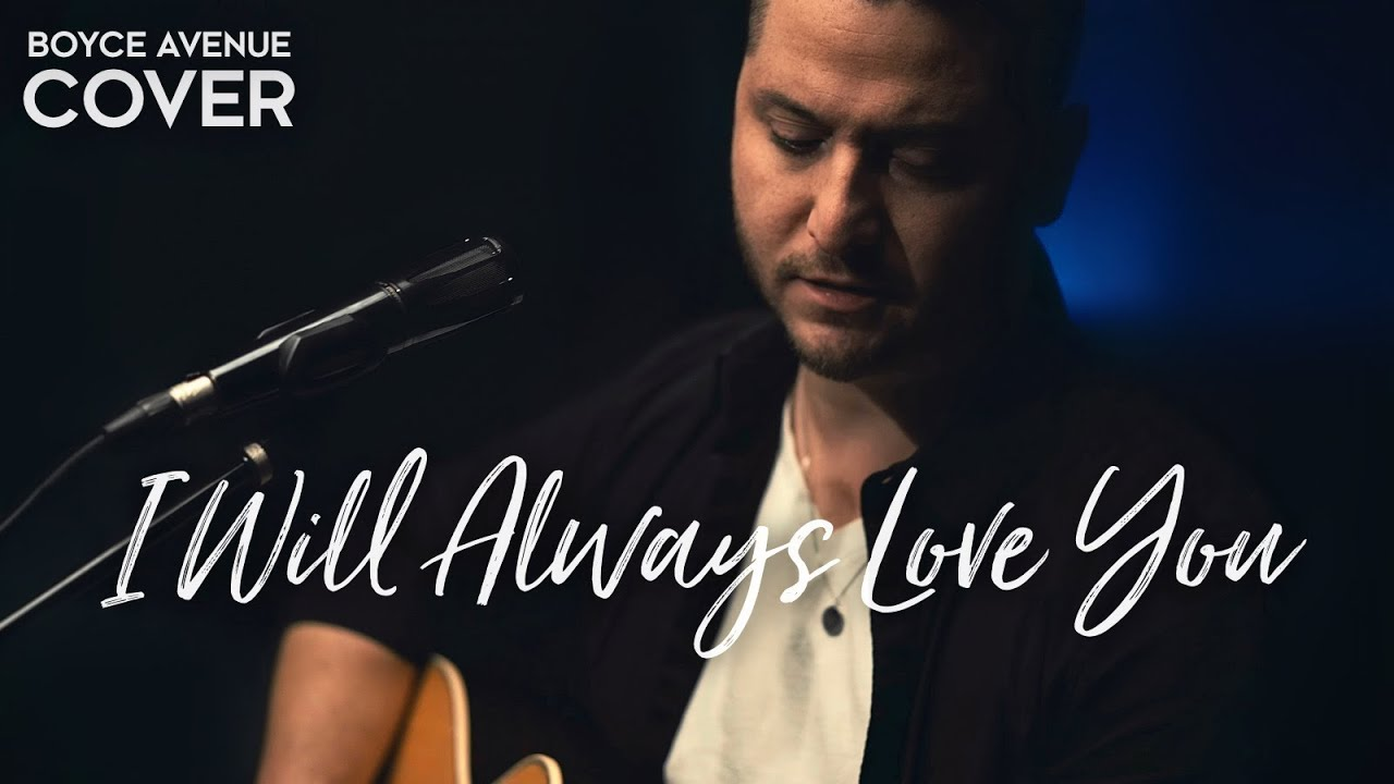 Download I Will Always Love You - Whitney Houston / Dolly Parton (Boyce Avenue acoustic cover) on Spotify