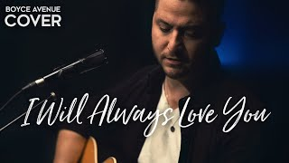 I Will Always Love You - Whitney Houston / Dolly Parton (Boyce Avenue acoustic cover) on Spotify