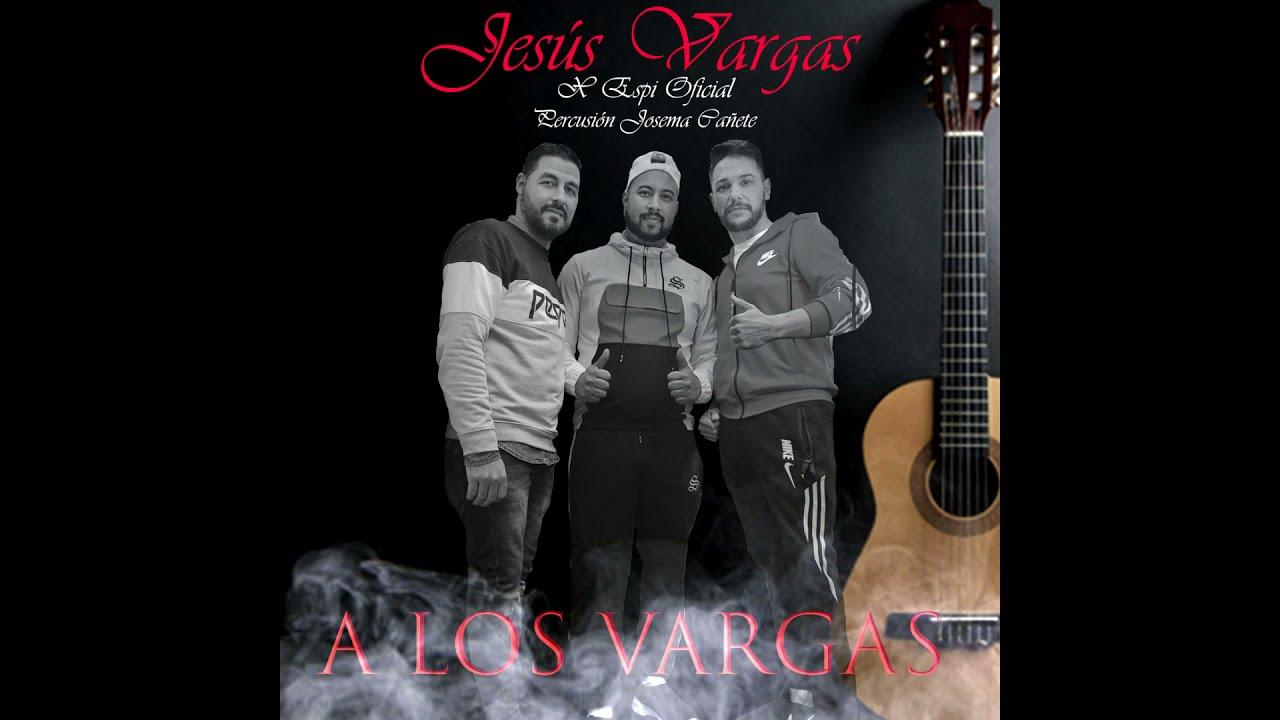 Download Jesús Vargas X Espi - A los Vargas