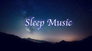 Soothing Sleep Music - Meditation Music Relax Mind Body | Ambient Sleep Music