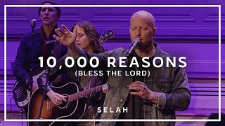10,000 Reasons (Bless The Lord) (Live) - Selah [Official Video]