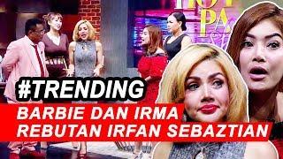 Barbie Kumalasari Digendong Irfan, Irma Darmawangsa: Teman Ga Tahu Diri Part 2B - HPS 06/11