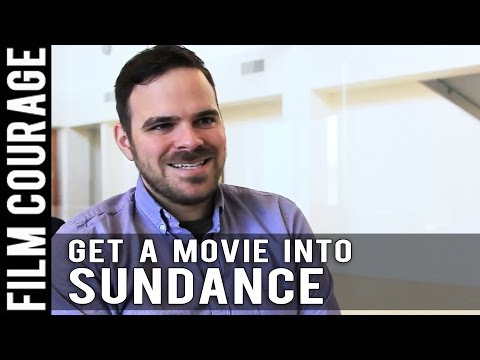 How To Get A Movie Into The Sundance Film Festival by Kyle Patrick Alvarez