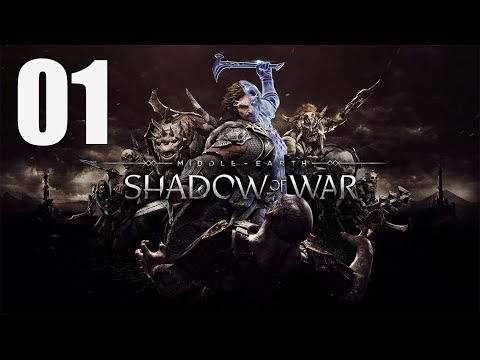 Middle-earth: Shadow of War - Walkthrough Part 1: The New Ring