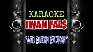 Iwan Fals - Aku Bukan Pilihan (Karaoke Tanpa Vokal)