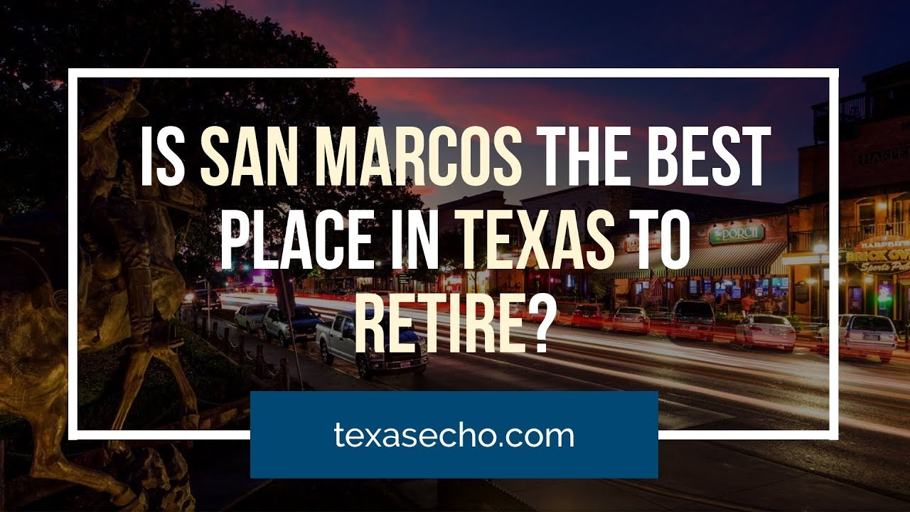 Is San Marcos the Best Place in Texas to Retire?