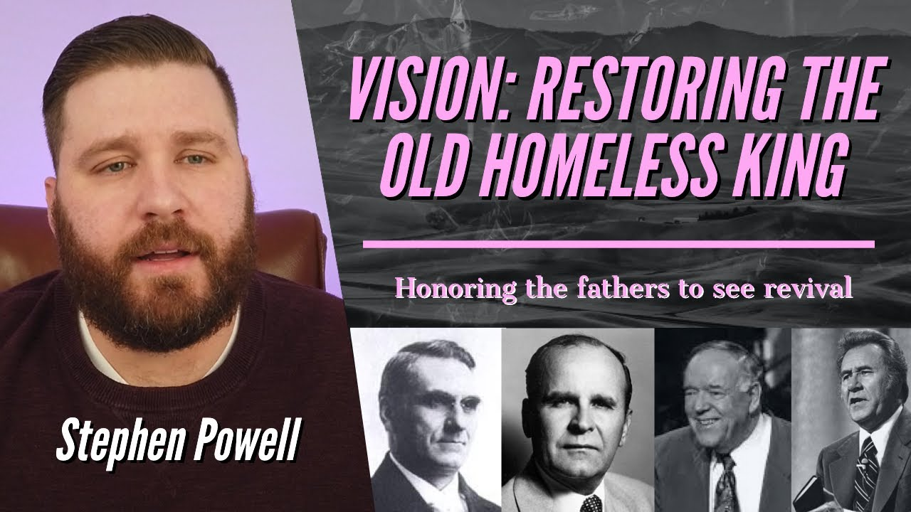 VISION: RESTORING THE OLD CRIPPLED HOMELESS KING | HONORING THE FATHERS TO SEE REVIVAL