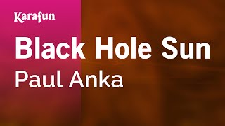 Karaoke Black Hole Sun - Paul Anka *