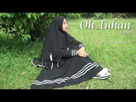OH TUHAN - Fatin - (Cover Lilih Holidah)